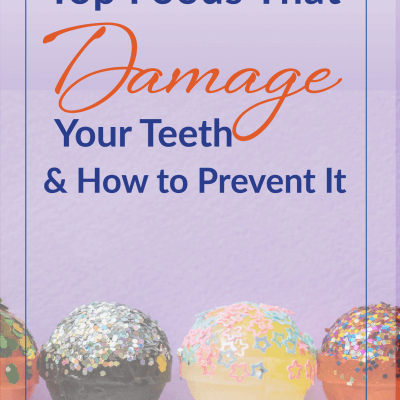 Top Foods That Damage Your Teeth